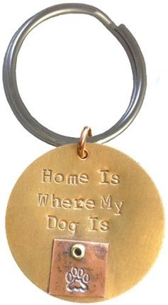 'Home is Where my Dog is' Hand Stamped Keyring by K9Aroma, http://www.amazon.co.uk/dp/B00DVP20F4/ref=cm_sw_r_pi_dp_cbW3rb1NCVC8Z