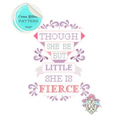 Though she be but little, she is fierce is a wonderful quote, and this modern cross stitch pattern places the words of Shakespeare amongst