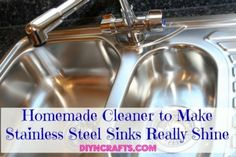 Homemade Cleaner for Stainless Steel Sinks: Vinegar, Baking Soda, Boiling Water, Goo Gone, Olive Oil, Sponges, paper towels or rags