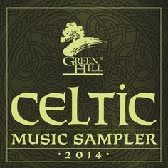 Green Hill Celtic Music Sampler 2014, http://www.amazon.com/dp/B00IKS2BHY/ref=cm_sw_r_pi_awdm_Sveotb1B38FCM