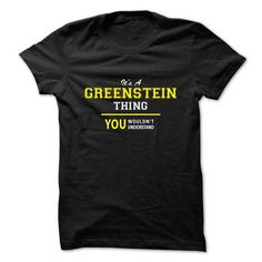 Its A GREENSTEIN thing, you wouldnt understand !! #name #tshirts #GREENSTEIN #gift #ideas #Popular #Everything #Videos #Shop #Animals #pets #Architecture #Art #Cars #motorcycles #Celebrities #DIY #crafts #Design #Education #Entertainment #Food #drink #Gardening #Geek #Hair #beauty #Health #fitness #History #Holidays #events #Home decor #Humor #Illustrations #posters #Kids #parenting #Men #Outdoors #Photography #Products #Quotes #Science #nature #Sports #Tattoos #Technology #Travel #Weddings…