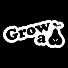 Grow a pair of vinyl stickers Car Window Decals, Window Stickers, Car Stickers, Decals For Cars, Sticker Ideas, Funny Bumper Stickers, Cricut Vinyl, Vinyl Decals, Funny Decals
