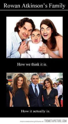 Rowan Atkinson's family… it's because he's brilliant!