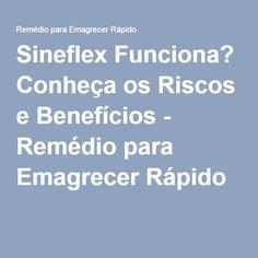 Sineflex Funciona? Conheça os Riscos e Benefícios - Remédio para Emagrecer Rápido