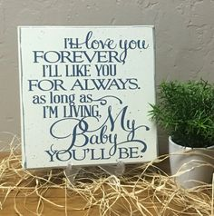 Wooden Sign, Baby Sign, I'll love you forever, I'll like you for always ... Nursery Sign, Shower Gift FREE stand Grandparent Sign New Parent by pamspaintedpretties on Etsy