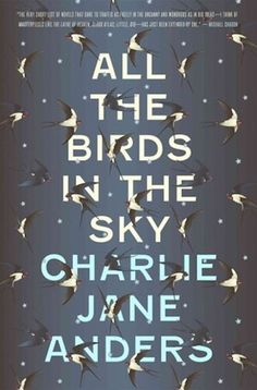 Charlie Jane Anders' 'All The Birds In The Sky' Is The Harry Potter For Adults You've Been Waiting For, reviewed on Kalireads.com.