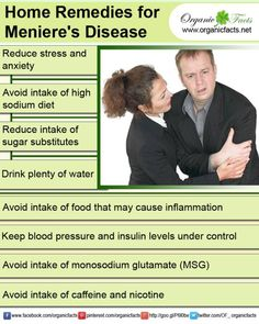 Home remedies for Meniere's disease include a low-sodium diet, maintain glucose levels with equal amounts of protein and carbohydrates, drink plenty of water, avoid inflammatory foods.