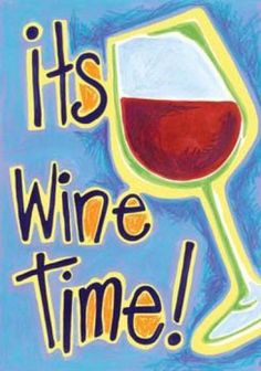 "Fly this ""It's Wine Time"" decorative flag outside so everyone knows exactly what time it is."