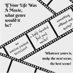 your life, your film... make it the best
