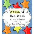 This is a letter that I send home with the student I have chosen to be our STAR of the Week.  This student will create a poster that showcases them...