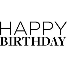 Happy Birthday! ❤ liked on Polyvore featuring text, words, quotes, birthday, happy birthday, fillers, phrase and saying