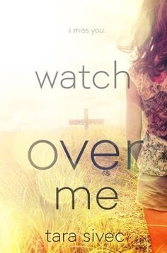 The Book Cafe: Blog Tour Stop! Review and Giveaway! Watch Over Me by Tara Sivec