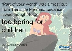 """""""Part of Your World"""" was almost cut from Disney's The Little Mermaid because it was thought to be too boring to children. Good thing they didn't!! <33"""