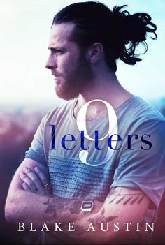 Nine Letters by Blake Austin | Release Date February 24, 2016 | Genres: Contemporary Romance, Erotic Romance