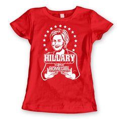 Hillary Clinton Is My Homegirl Women's Jr Fit T-Shirt