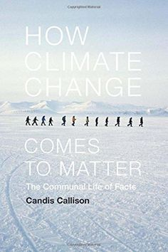 How Climate Change Comes to Matter: The Communal Life of ... https://www.amazon.com/dp/0822357879/ref=cm_sw_r_pi_dp_x_yLlRxbHBBY3X3