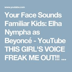 "Your Face Sounds Familiar Kids: Elha Nympha as Beyoncé - YouTube  THIS GIRL'S VOICE FREAK ME OUT!!! LIKE WHAT!! She sang QUEEN BEYONCES ""Love on Top"" Flawlessly."