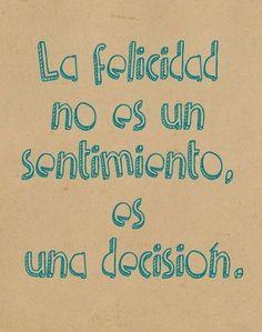 Decide ser feliz :)