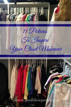 11 Pictures to Inspire Your Closet Makeover - goodlifeorganizing.net