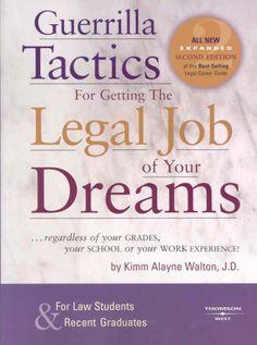 Guerrilla Tactics for Getting the Legal Job of your Dreams - KF297 .W353 2008