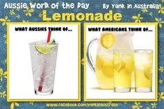 """AUSSIE WORD OF THE DAY: Here's another side-by-side comparison... """"lemonade"""" #yankinaustralia #australia #aussielingo Australian Memes, Aussie Memes, Australia Vs America, American Words, Aussie Food, Collective Nouns, Fandom Memes, Liking Someone, Word Of The Day"""