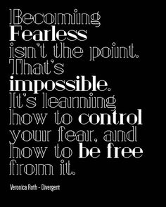 Famous Quotes About Fear 7 Best Divergent Images On Pinterest  Veronica Roth Book And Books