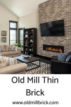 Design With Old Mill Thin Brick Systems Interior Or Exterior Capture The Look And Feel Products Simple Doable For Every Diyer