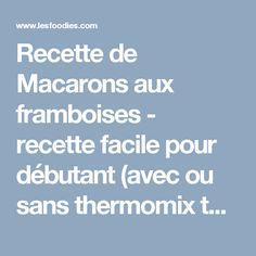 Recette de Macarons aux framboises - recette facile pour débutant (avec ou sans thermomix tm31) !!!! par Fee.Lili