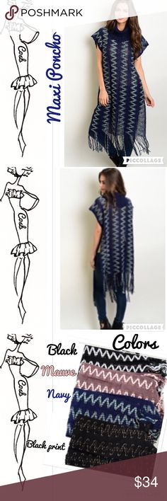 Maxi Boho Style Poncho w/Turtleneck Cute maxi vest with turtleneck. Maxi vest has fringe @ the bottom & comes in 4 different colors. Picture is of navy. Comes in Navy & Green, Black & White, Black & Gold, & Mauve &  White. State color when purchasing. One Size: Small-Large Cosb Jackets & Coats Vests