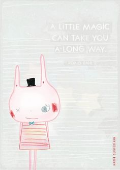 A little magic can take you a long way Roald Dahl | by margo slingerland