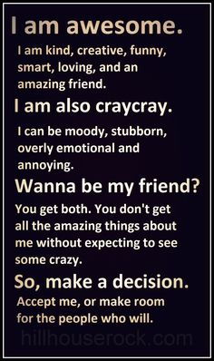 I am awesome. I am also craycray. #Friendship #AboutMe #Relationships Friendship quotes Relationship quotes