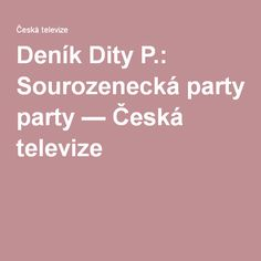 Deník Dity P.: Sourozenecká party — Česká televize Pesto, Math Equations, Diet