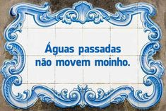 OVAR, PORTUGAL - SEPTEMBER Panel of traditional Portuguese tiles hand-painted blue and white, with written quoted verses from a poem about water. Portuguese Quotes, Portuguese Tiles, Water Poems, Decor Pad, Strong Words, Interesting Quotes, Wise Quotes, Wise Sayings, Inspirational Thoughts