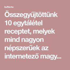 Összegyűjtöttünk 10 egytálétel receptet, melyek mind nagyon népszerűek az internetező magyar háziasszonyok, illetve a főzni… Minion, Minions