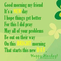 Good Morning My Friend Happy Monday monday good morning monday quotes good morning quotes happy monday monday quote happy monday quotes