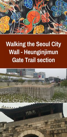 Walking the Seoul City Wall Heunginjimun Gate Trail section