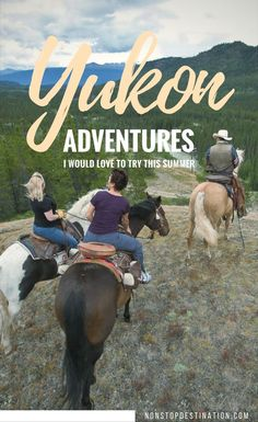 5 Yukon Adventures I would love to try this summer - Non Stop Destination