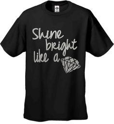 Shine Bright Like A Diamond Men's T-Shirt