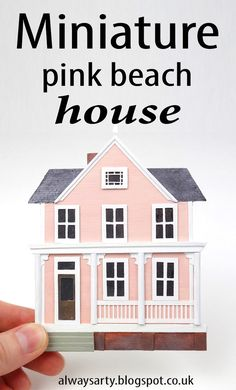 Miniature Pink Beach House - Always Arty A miniature replica of Young House Love's pink beach house made of wood and paper