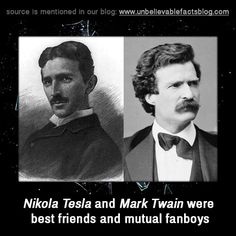 ( 2. )Twain was known for having digestive problems, so Tesla, who knew Twain through their gentlemen's club, invited him over. He instructed Twain to stand on the platform while he flipped on the oscillator. After about 90 seconds, Twain jumped off the platform and ran for the facilities.