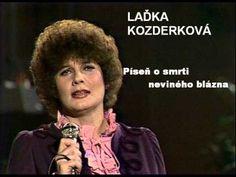 Laďka Kozderková - Píseň o smrti neviného blázna Music Artists, Celebrity, Album, Videos, Youtube, Movies, Music, 2016 Movies, Films