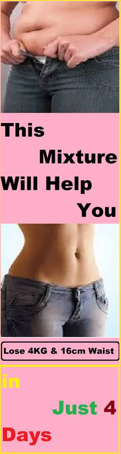 This Mixture Will Help You to Lose 4KG & 16cm Waist in Just 4 Days - Best Recipe