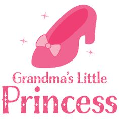 Grandma's Little Princess Baby Apparel has adorable pink high heel shoe with bow and sparkles for a little girl. Daughter Quotes, Mom Quotes, Life Quotes, Cousin Quotes, Father Daughter, Family Quotes, Grandmother Quotes, Grandma And Grandpa, My Children Quotes