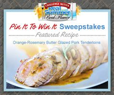 Featured Recipe of the week: Orange- Rosemary Butter Glazed Pork Tenderloins- Recipe by Challenge Butter