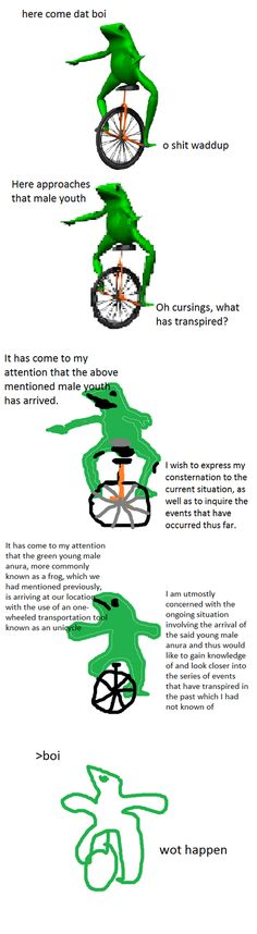 dat boi increasingly verbose