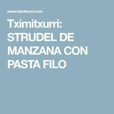 Tximitxurri: STRUDEL DE MANZANA CON PASTA FILO
