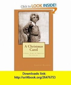A Christmas Carol - A Ghost Story of Christmas (9781463661526) Charles Dickens, Donald J. Aday, A. C. Michael, John Leach , ISBN-10: 1463661525  , ISBN-13: 978-1463661526 ,  , tutorials , pdf , ebook , torrent , downloads , rapidshare , filesonic , hotfile , megaupload , fileserve