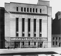 Art Deco ~ Canada   Toronto Stock Exchange, Bay Street, Toronto. Designed by George and Moorehouse with S. H. Maw, 1937.
