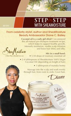 """""""Coconut Oil is a curly girl elixir."""" SheaMoisture Beauty Ambassador Diane C. Bailey shares her beauty how-to using SheaMoisture 100% Extra Virgin Coconut Oil."""