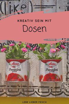 Recycling und Upcycling - mit einfachen Blechdosen zum Blumentopf #Blumen #Garten #Recycling #Upcycling #Blechdosen #Blumentopf #Pflanztopf #Pflanzen #Wohnen #Wohndeko #Blumendeko #Deko #Dekoration
